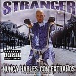 Stranger Nunca Hables Con Extraños/Never Talk To Strangers (Parental Advisory)