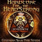 Omar Santana Hardcore for the Headstrong: The New Testament