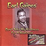 Earl Gaines Don't Take My Kindness For A Weakness