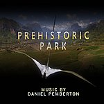 Daniel Pemberton Prehistoric Park: Original Soundtrack