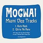 Mogwai Miami Vice Tracks (Single)