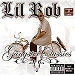 Lil' Rob Gangster Classics (Parental Advisory)