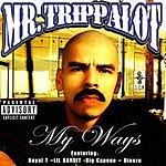 Mr. Trippalot My Ways