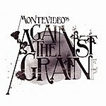 Montevideo Against The Grain EP