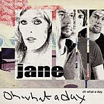 Jane Oh What A Day (Single)