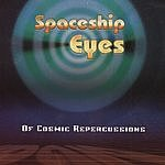 Spaceship Eyes Of Cosmic Repercussions