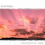 Scott Cossu When Spirits Fly Again