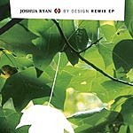 Joshua Ryan By Design Remix (EP)
