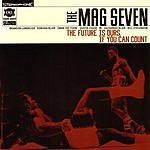 The Mag Seven The Future Is Ours, If You Can Count