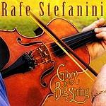 Rafe Stefanini Glory On The Big String