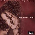 Fabiana Rosciglione The Dream Of Love
