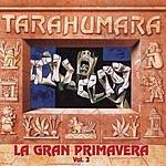 Tarahumara La Gran Primavera, Vol.III