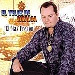 El Veloz De Sinaloa El Más Fregón