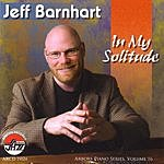 Jeff Barnhart In My Solitude