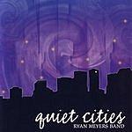 Ryan Meyers Quiet Cities