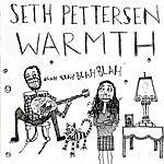 Seth Pettersen Warmth