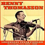 Benny Thomasson Legendary Texas Fiddler: Recordings From 1966-1969