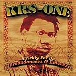 KRS-One Strictly For Da Breakdancers & Emceez