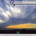 Vincent Bruley Oxygène 5: Le Vent