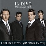 Il Divo I Believe In You (Je Crois En Toi) (Single)