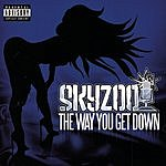 Skyzoo The Way You Get Down (Parental Advisory) (Maxi-Single)