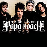 Papa Roach ...To Be Loved (Edited) (Single)