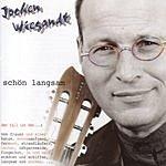 Jochen Wiegandt Schön Langsam