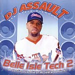 DJ Assault Belle Isle Tech 2