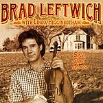 Brad Leftwich Say, Old Man
