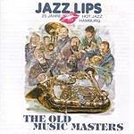 Jazz Lips Jazz Lips: The Old Music Masters