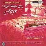 Eileen Farrell This Time It's Love