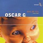 Oscar G. Make Me Feel (Maxi-Single)