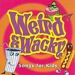 Bob King Weird & Wacky Songs For Kids