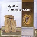 Myrdhin La Harpe Des Celtes