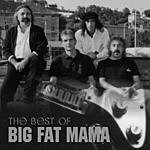 Big Fat Mama The Best Of