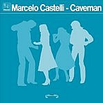 Marcelo Castelli Caveman (Single)