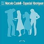Marcelo Castelli Espacial (Single)