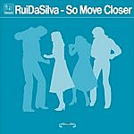 Rui Da Silva Kismet Records - So Move Closer (Single)