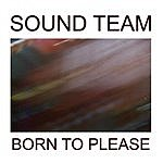 Sound Team Born To Please (Single)