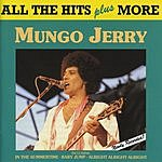 Mungo Jerry All The Hits Plus More