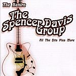 The Spencer Davis Group All The Hits Plus More: The Return