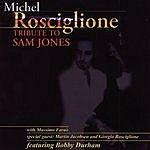 Michel Rosciglione Tribute To Sam Jones