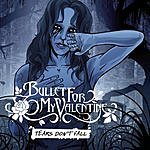 Bullet For My Valentine Tears Don't Fall (Maxi-Single) (UK Version)