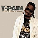 T-Pain I'm N Luv (Wit A Stripper) 2 (Tha Remix) (Single - Clean Version)