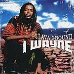 I Wayne Lava Ground