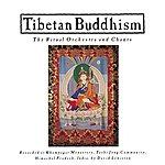Nonesuch Presents Tibetan Buddhism: Ritual Orchestra & Chants