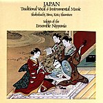 The Ensemble Nipponia Japan: Traditional Vocal & Instrumental Music