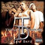 Triple Darkness Last Dayz: The EP (Parental Advisory)