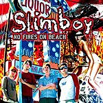 Slimboy No Fires On Beach
