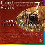 Gomer Edwin Evans Smart Music, Vol. 7: Tuning In To The BodyMind